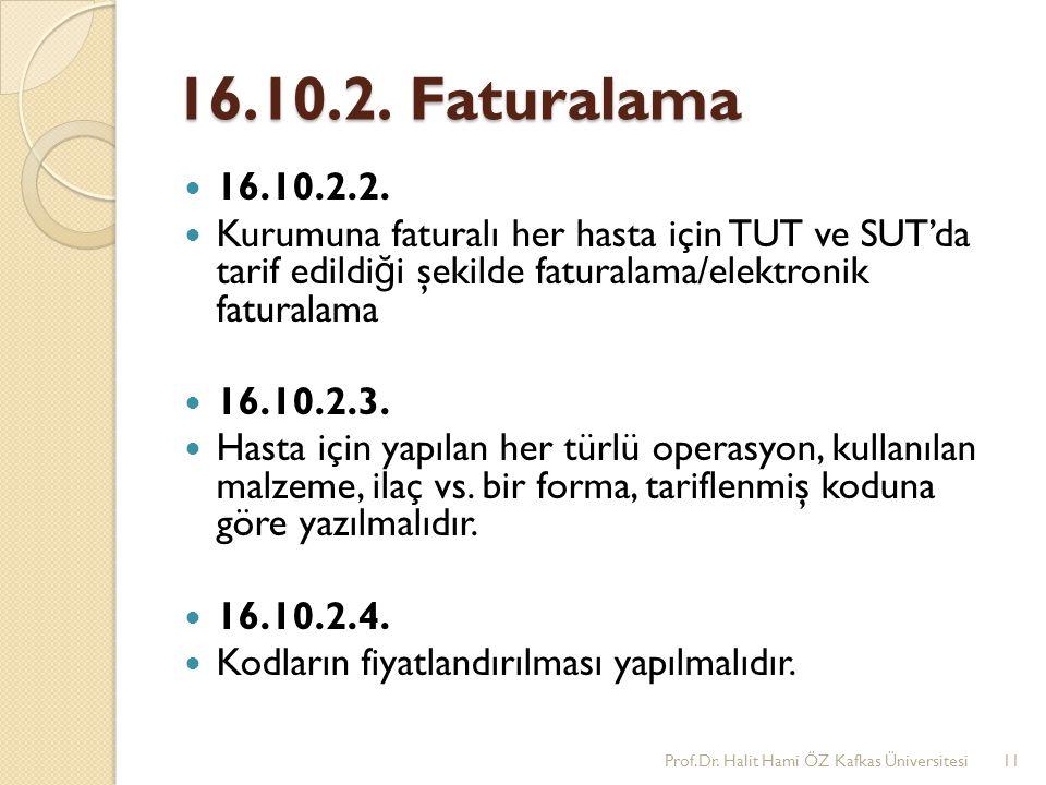 16.10.2. Faturalama 16.10.2.2. Kurumuna faturalı her hasta için TUT ve SUT'da tarif edildiği şekilde faturalama/elektronik faturalama.