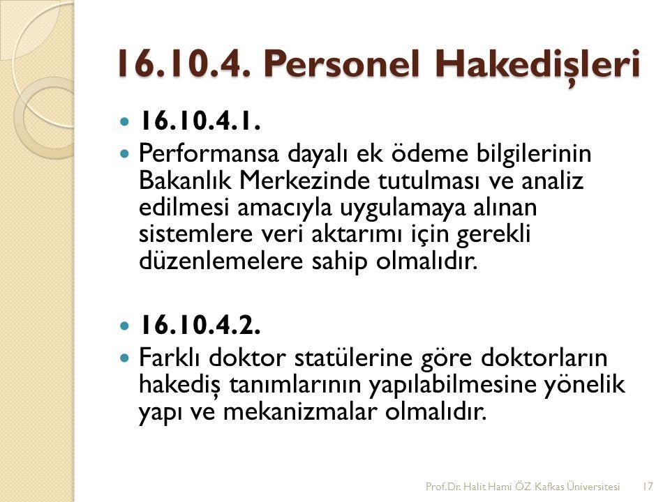 16.10.4. Personel Hakedişleri 16.10.4.1.
