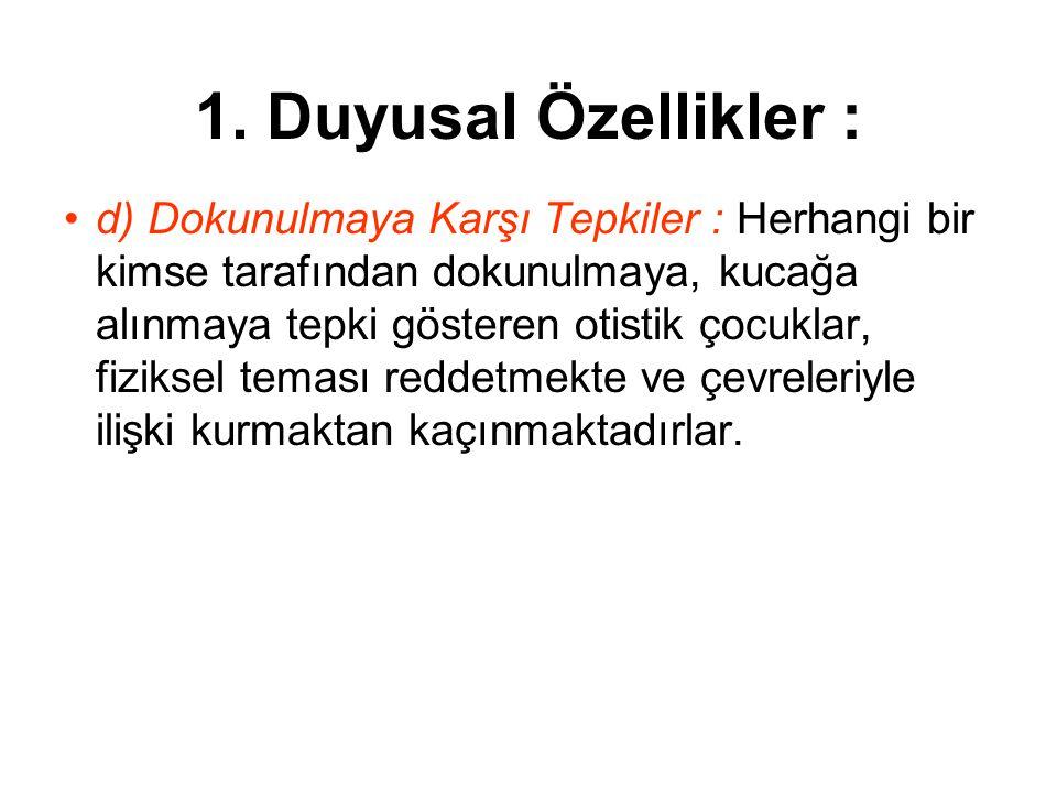 1. Duyusal Özellikler :