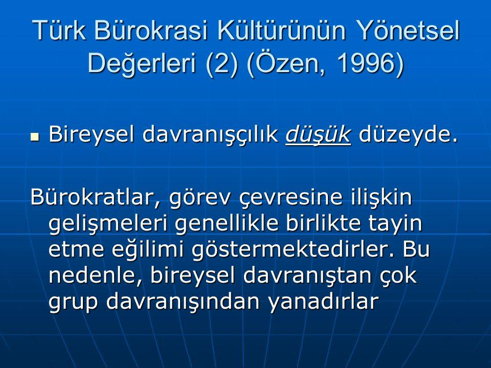 Türk Bürokrasi Kültürünün Yönetsel Değerleri (2) (Özen, 1996)