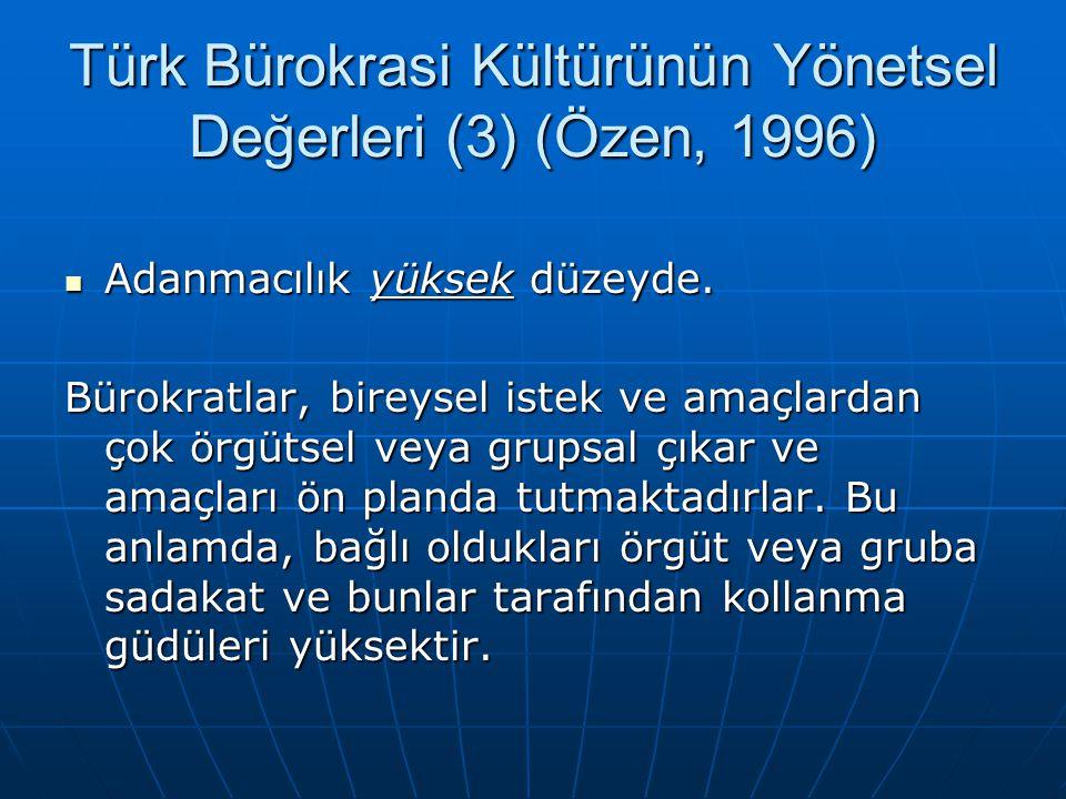 Türk Bürokrasi Kültürünün Yönetsel Değerleri (3) (Özen, 1996)