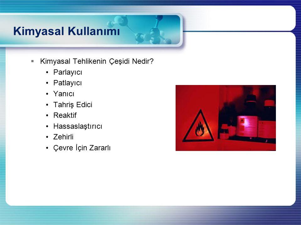 Kimyasal Kullanımı Kimyasal Tehlikenin Çeşidi Nedir Parlayıcı