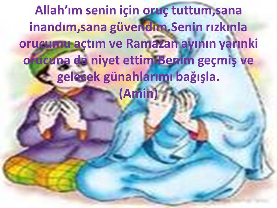 Allah'ım senin için oruç tuttum,sana inandım,sana güvendim