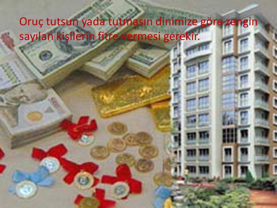 Oruç tutsun yada tutmasın dinimize göre zengin sayılan kişilerin fitre vermesi gerekir.