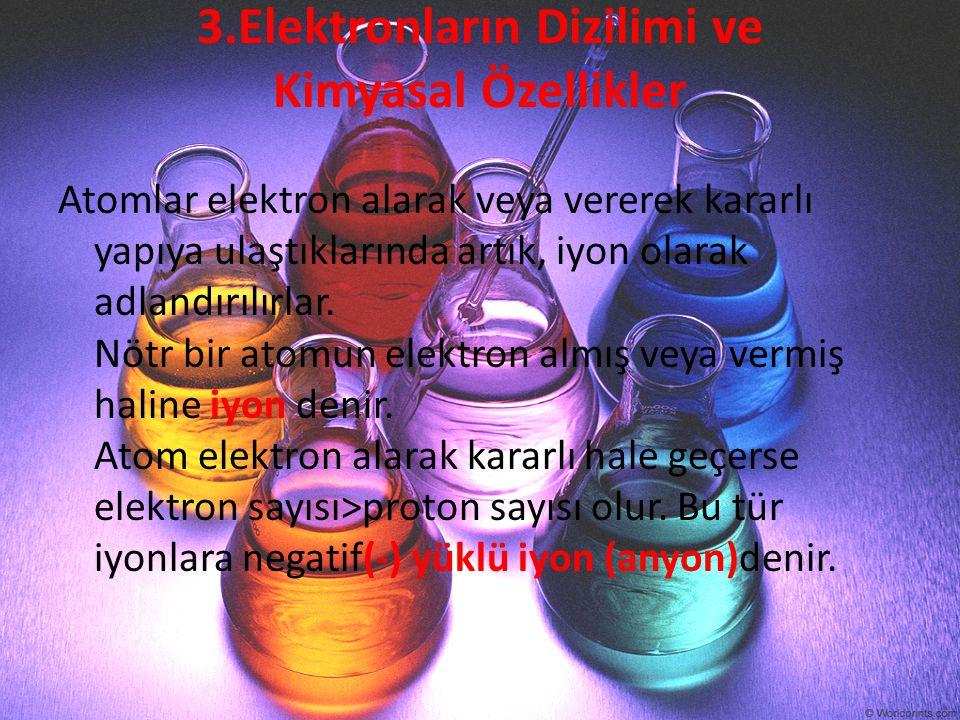 3.Elektronların Dizilimi ve Kimyasal Özellikler