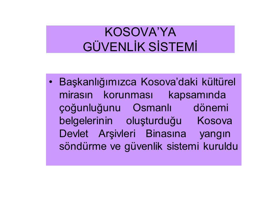 KOSOVA'YA GÜVENLİK SİSTEMİ