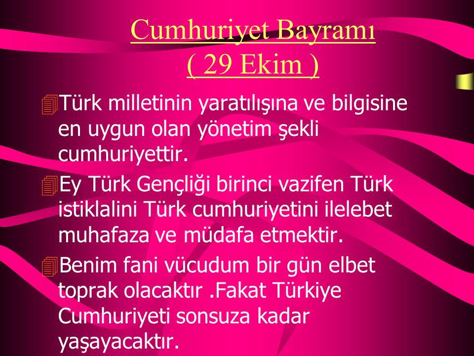 Cumhuriyet Bayramı ( 29 Ekim )