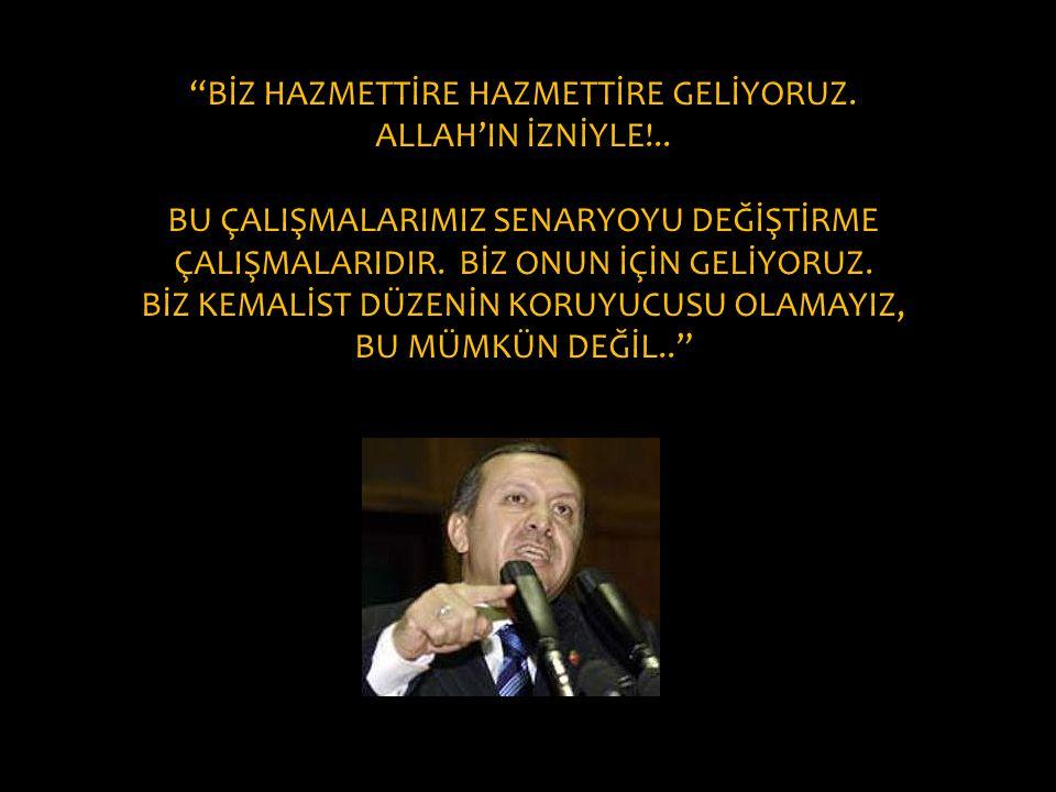 BİZ HAZMETTİRE HAZMETTİRE GELİYORUZ. ALLAH'IN İZNİYLE!..