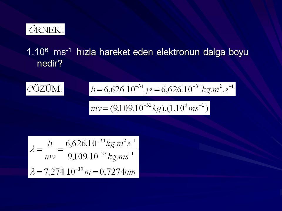1.106 ms-1 hızla hareket eden elektronun dalga boyu nedir
