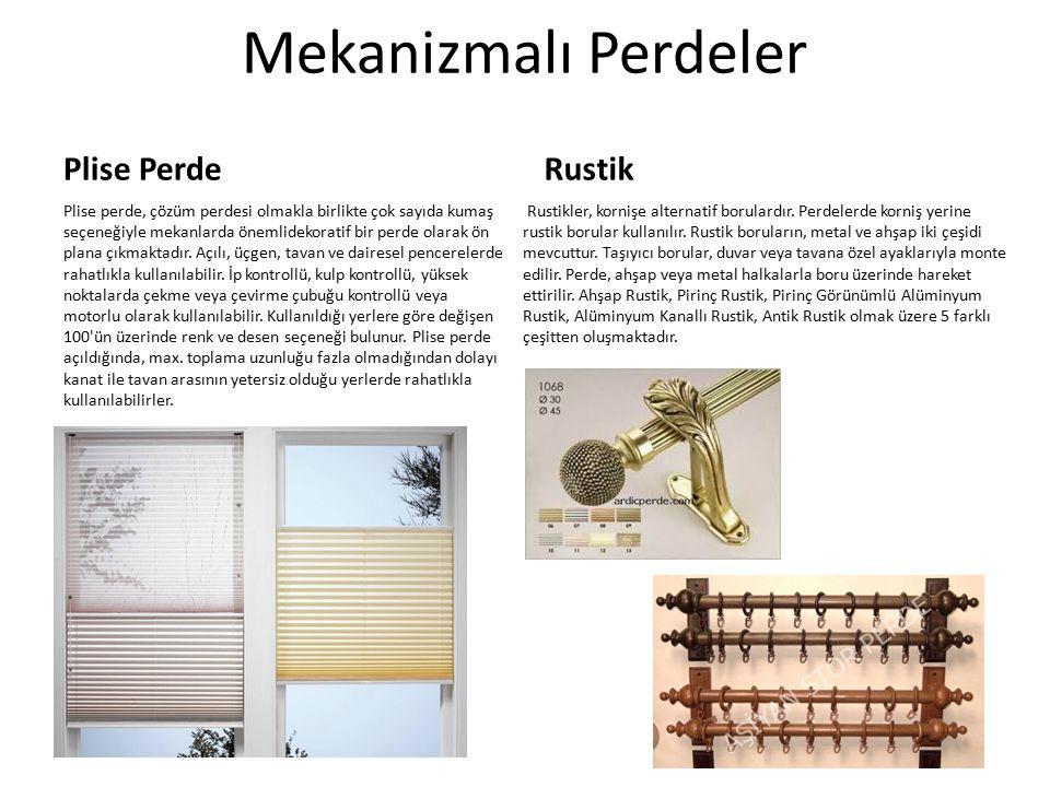 Mekanizmalı Perdeler Plise Perde Rustik