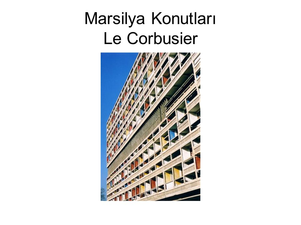 Marsilya Konutları Le Corbusier