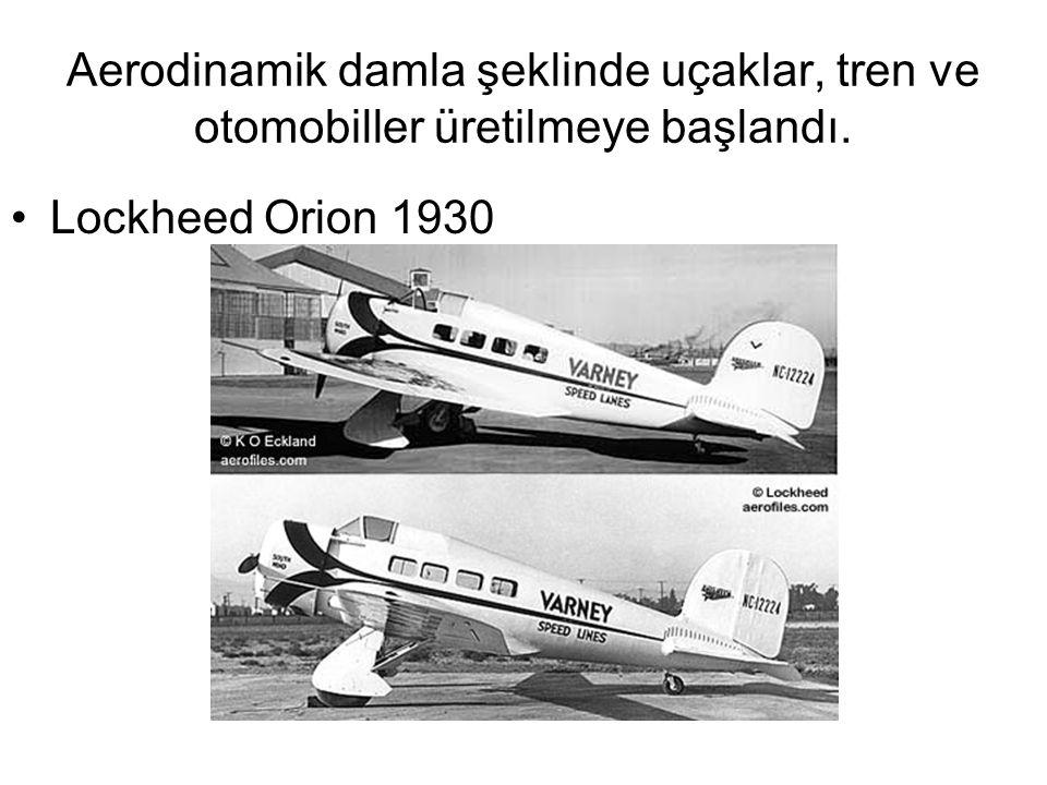 Aerodinamik damla şeklinde uçaklar, tren ve otomobiller üretilmeye başlandı.
