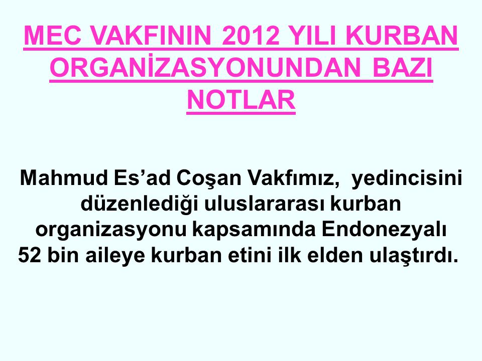 MEC VAKFININ 2012 YILI KURBAN ORGANİZASYONUNDAN BAZI NOTLAR