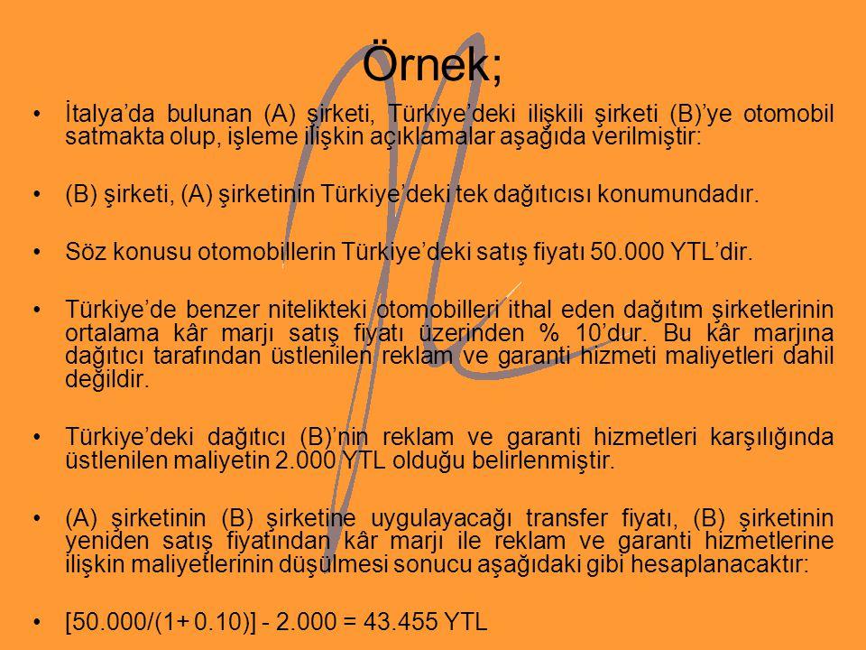 Örnek; İtalya'da bulunan (A) şirketi, Türkiye'deki ilişkili şirketi (B)'ye otomobil satmakta olup, işleme ilişkin açıklamalar aşağıda verilmiştir:
