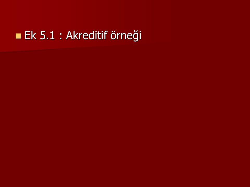 Ek 5.1 : Akreditif örneği