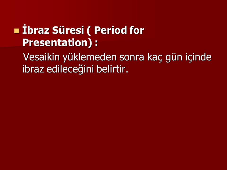 İbraz Süresi ( Period for Presentation) :