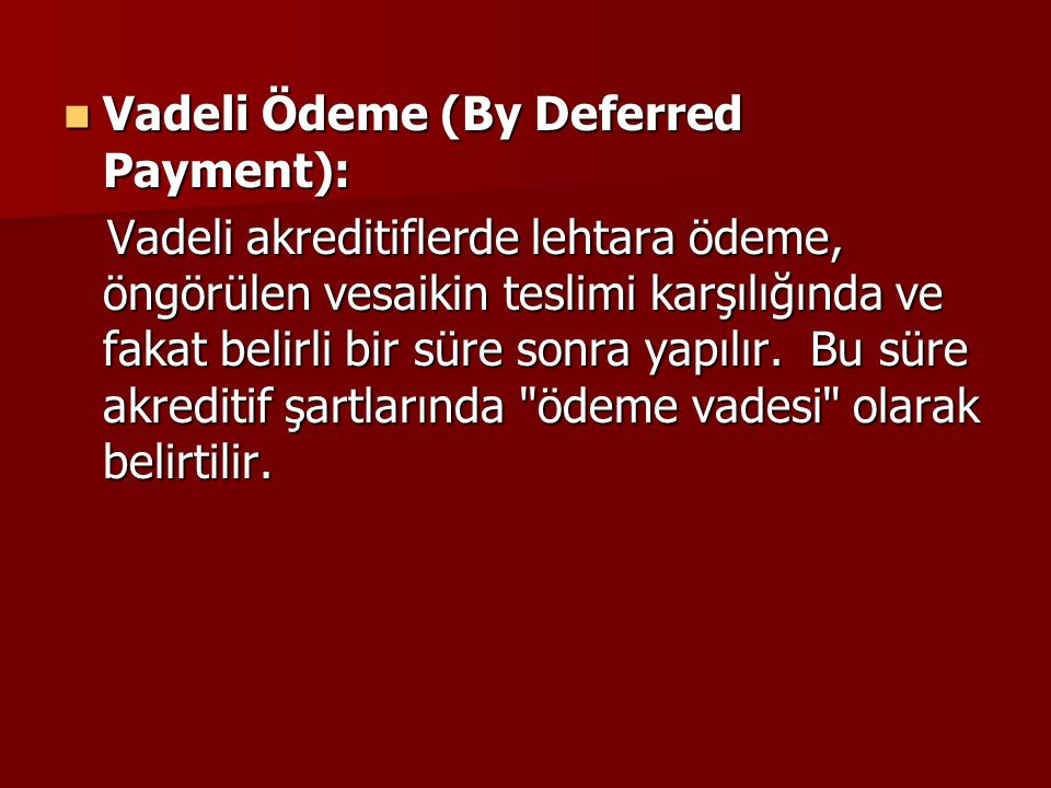 Vadeli Ödeme (By Deferred Payment):