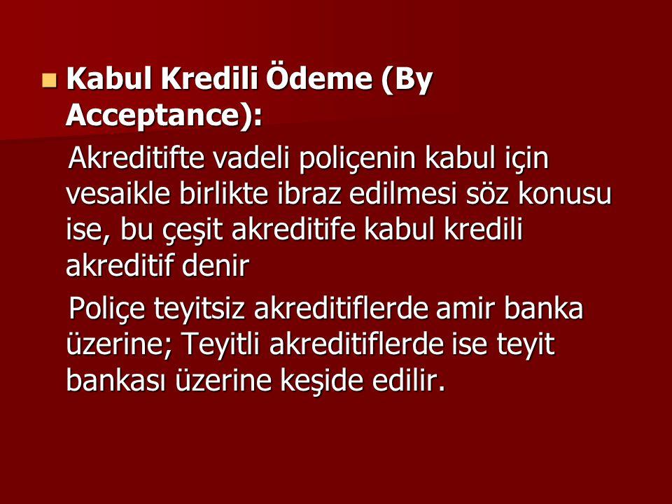 Kabul Kredili Ödeme (By Acceptance):