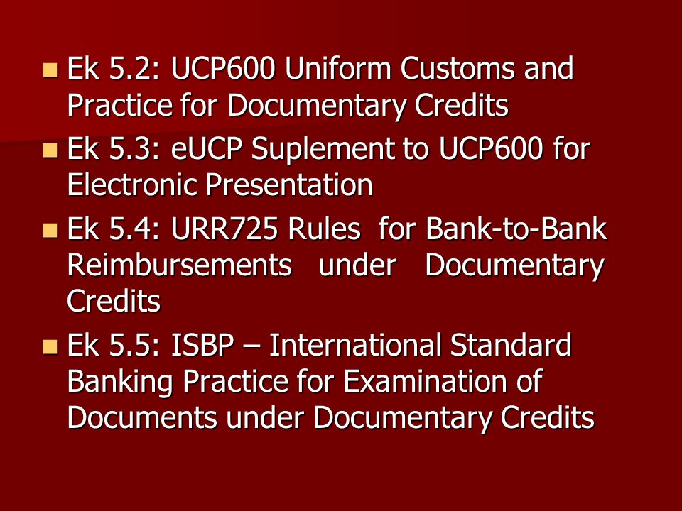 Ek 5.2: UCP600 Uniform Customs and Practice for Documentary Credits