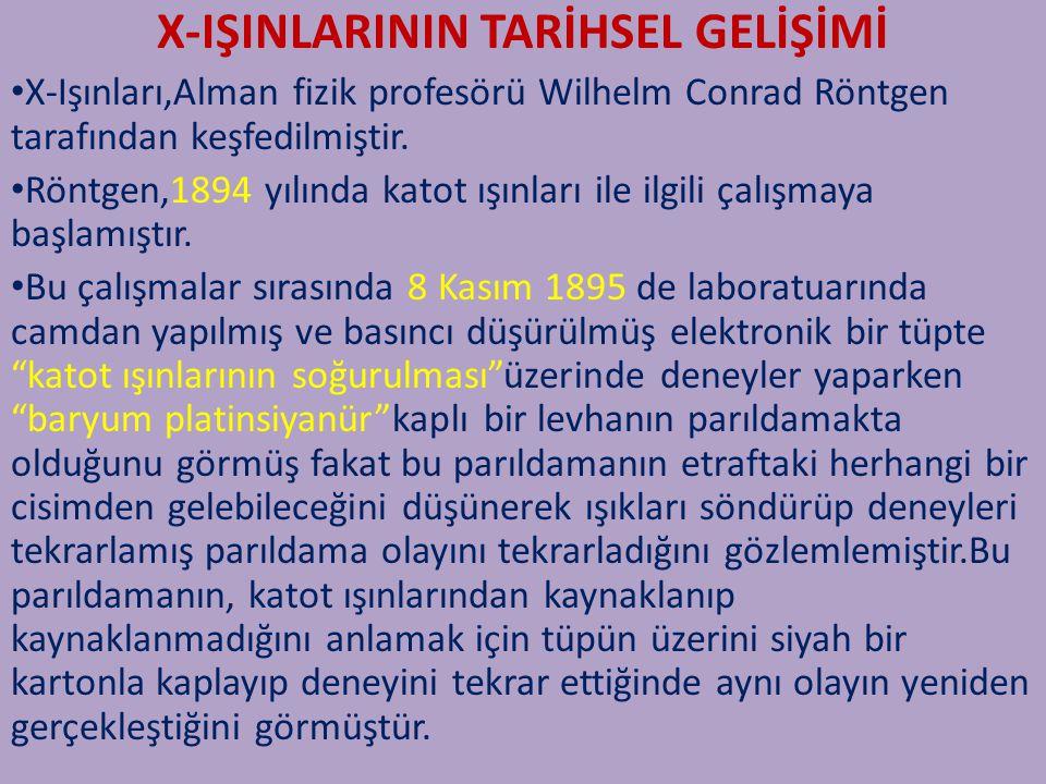 X-IŞINLARININ TARİHSEL GELİŞİMİ