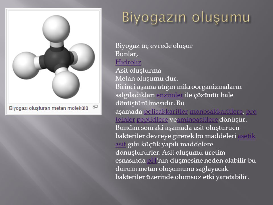 Biyogazın oluşumu Biyogaz üç evrede oluşur Bunlar, Hidroliz