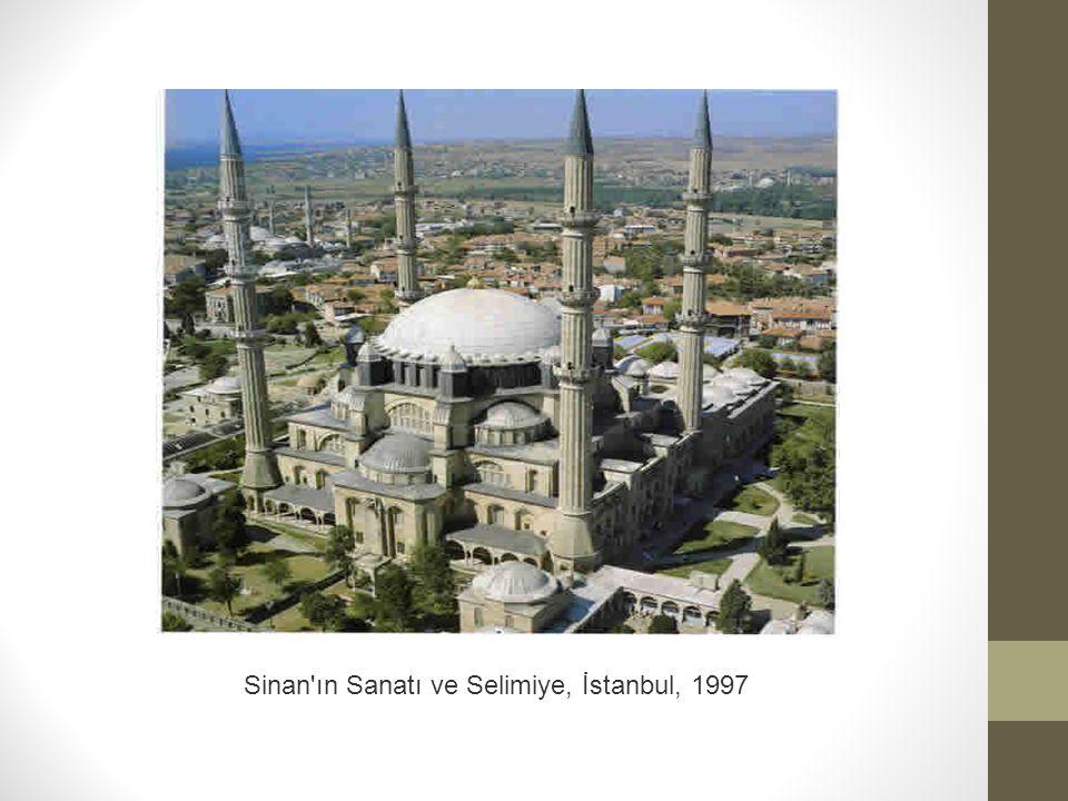 Sinan ın Sanatı ve Selimiye, İstanbul, 1997