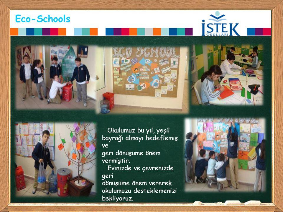 Eco-Schools Okulumuz bu yıl, yeşil bayrağı almayı hedeflemiş ve