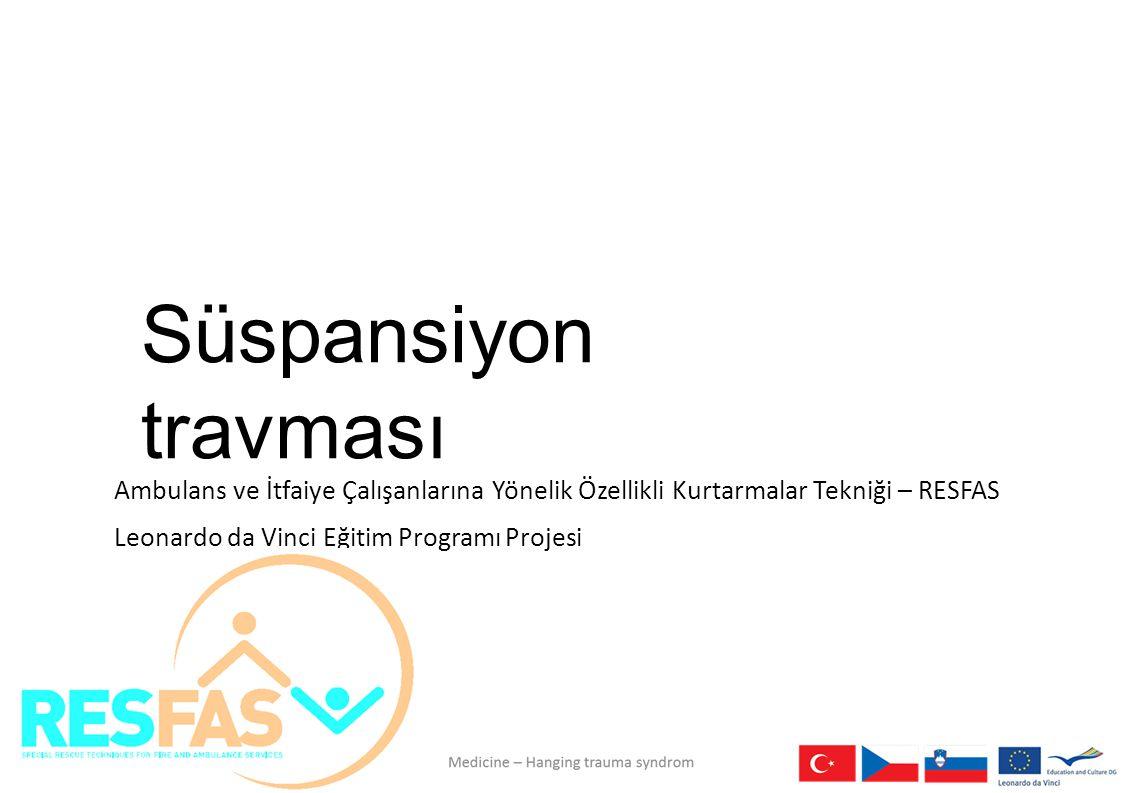 Süspansiyon travması Ambulans ve İtfaiye Çalışanlarına Yönelik Özellikli Kurtarmalar Tekniği – RESFAS.