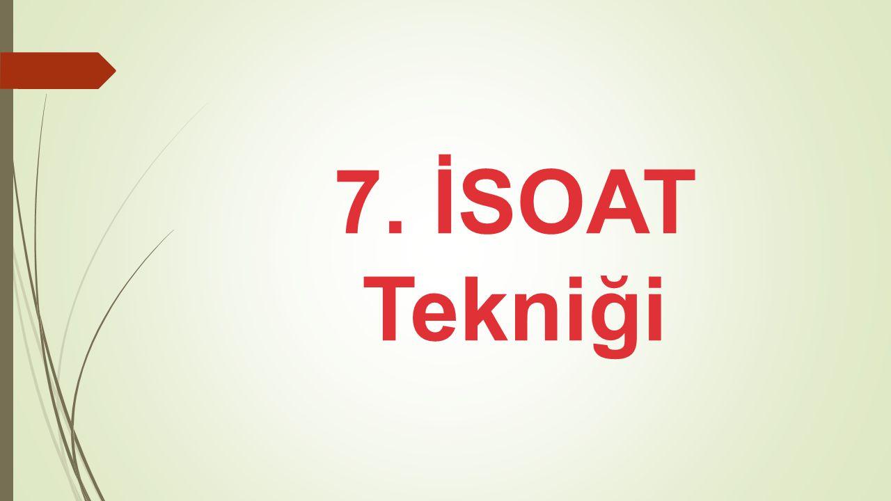 7. İSOAT Tekniği