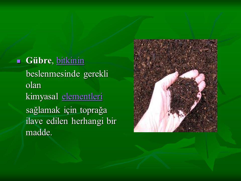 Gübre, bitkinin beslenmesinde gerekli olan kimyasal elementleri sağlamak için toprağa ilave edilen herhangi bir madde.