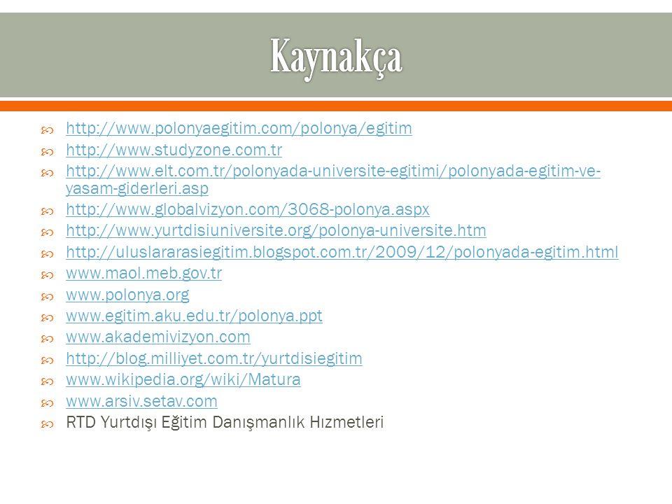 Kaynakça http://www.polonyaegitim.com/polonya/egitim
