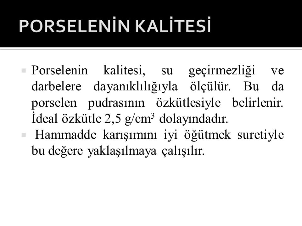 PORSELENİN KALİTESİ