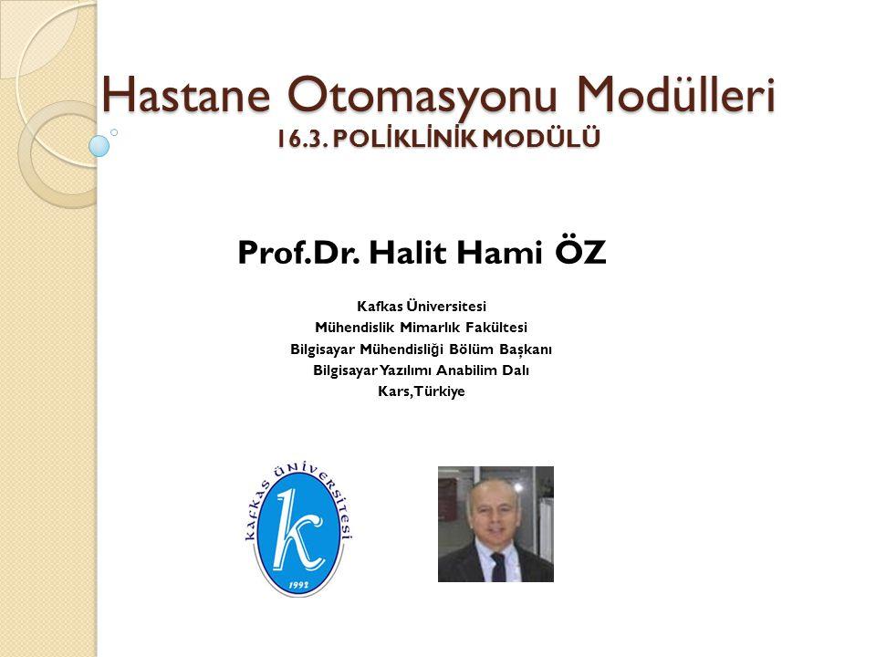 Hastane Otomasyonu Modülleri 16.3. POLİKLİNİK MODÜLÜ