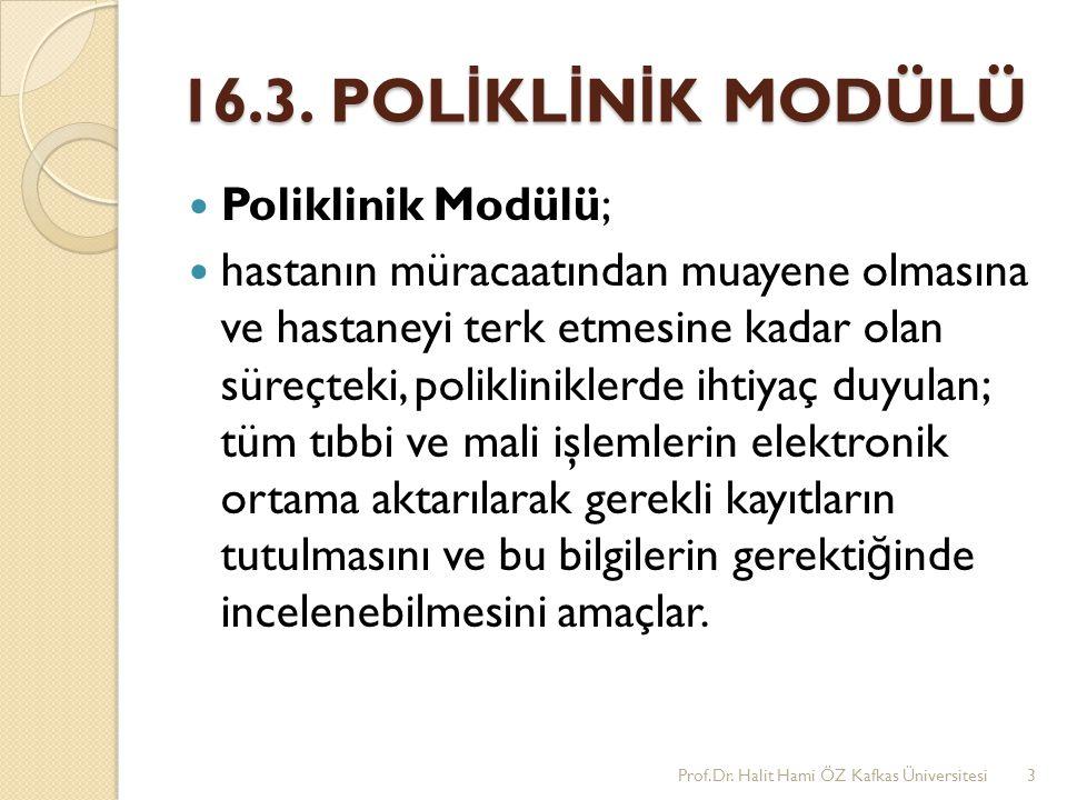 16.3. POLİKLİNİK MODÜLÜ Poliklinik Modülü;