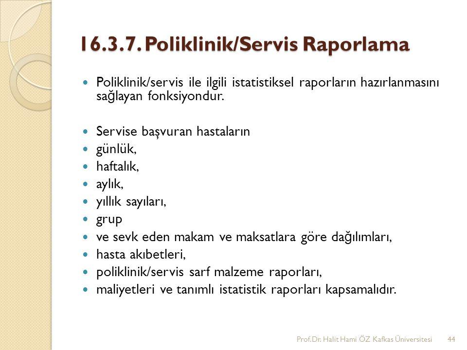 16.3.7. Poliklinik/Servis Raporlama