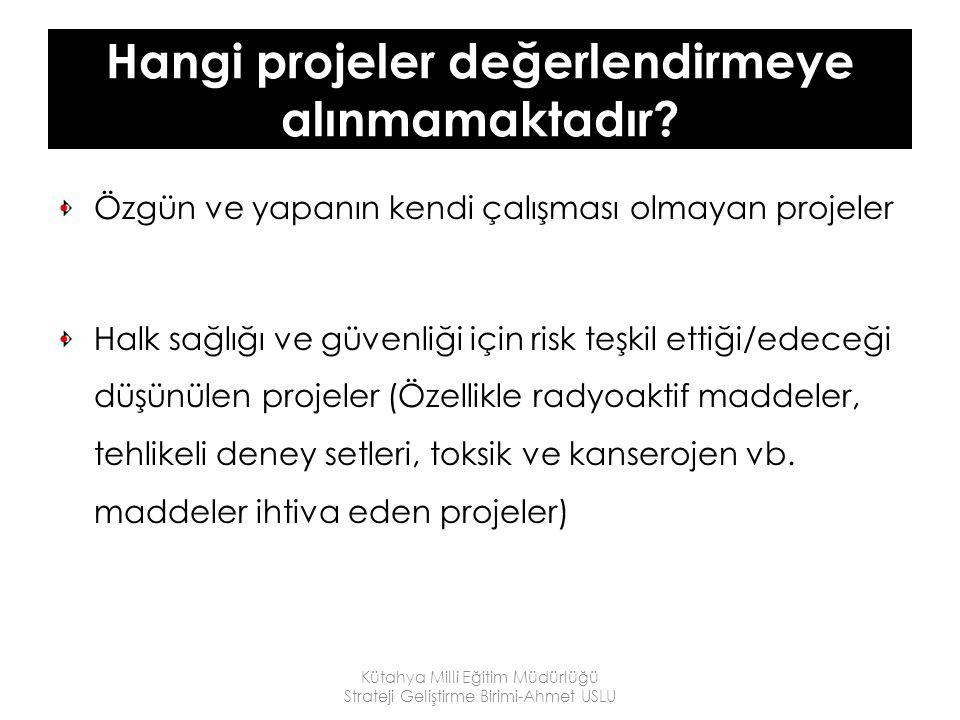 Hangi projeler değerlendirmeye alınmamaktadır