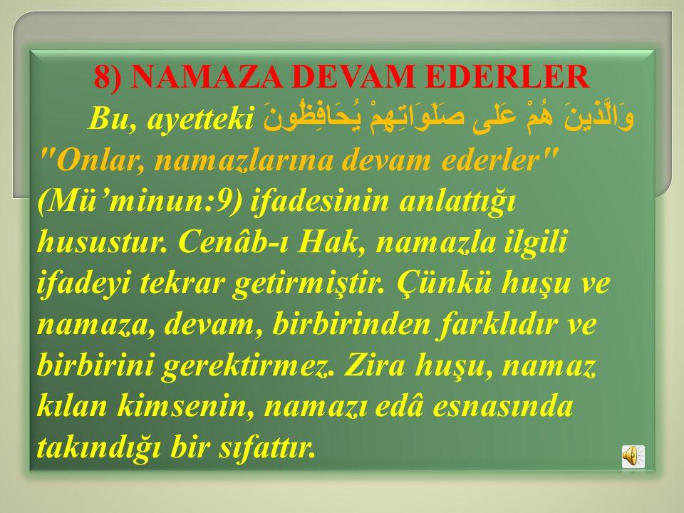 8) NAMAZA DEVAM EDERLER