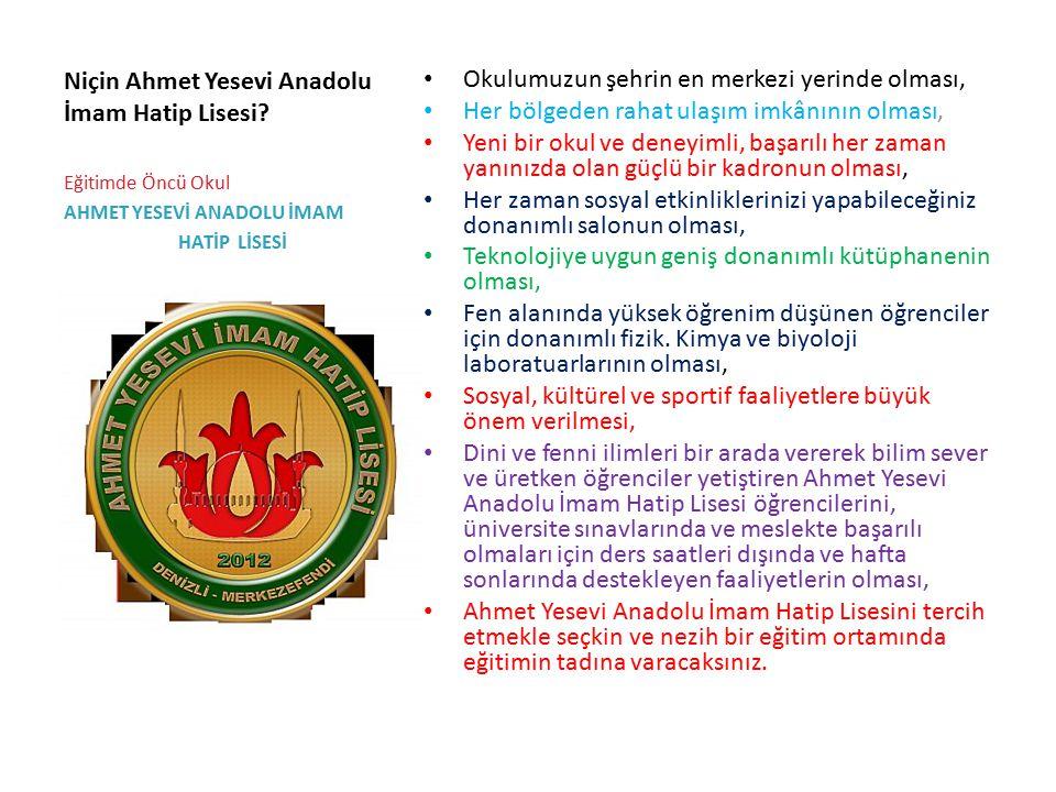 Niçin Ahmet Yesevi Anadolu İmam Hatip Lisesi