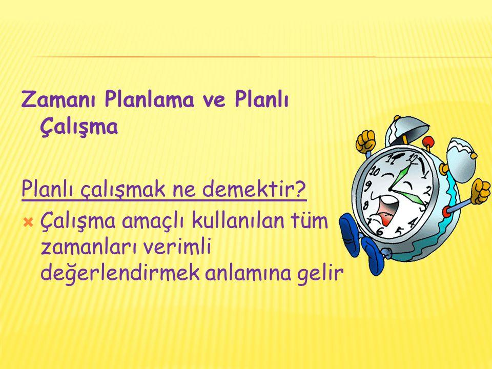 Zamanı Planlama ve Planlı Çalışma