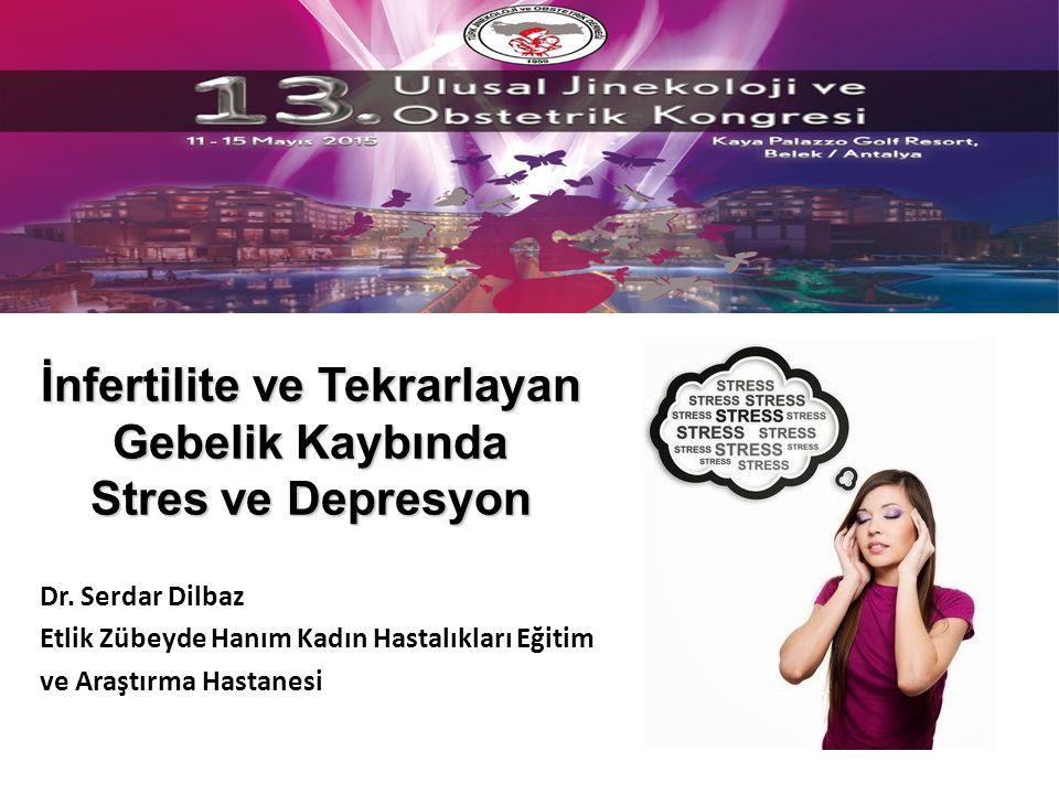 İnfertilite ve Tekrarlayan Gebelik Kaybında Stres ve Depresyon
