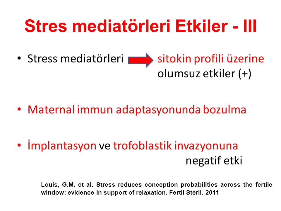 Stres mediatörleri Etkiler - III