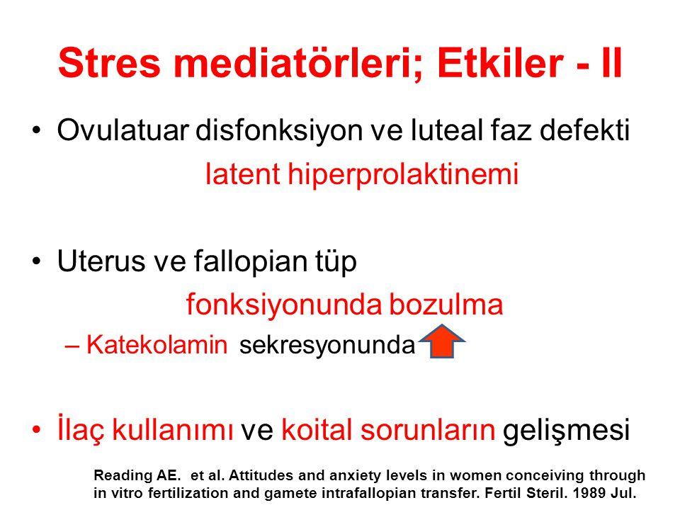 Stres mediatörleri; Etkiler - II