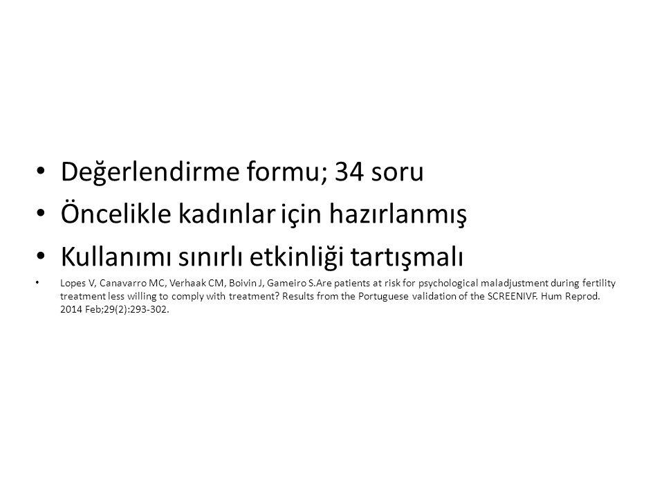 Değerlendirme formu; 34 soru Öncelikle kadınlar için hazırlanmış