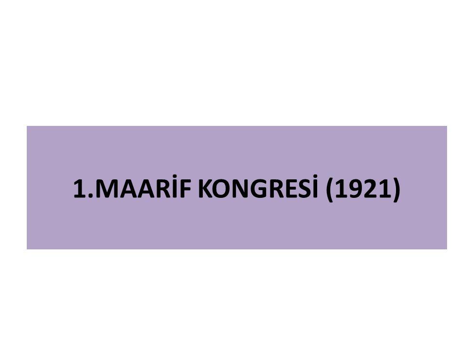 1.MAARİF KONGRESİ (1921)
