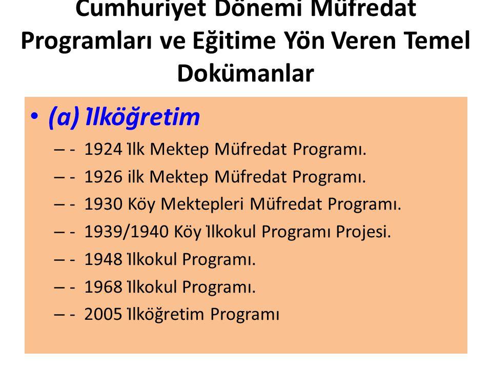 Cumhuriyet Dönemi Müfredat Programları ve Eğitime Yön Veren Temel Dokümanlar