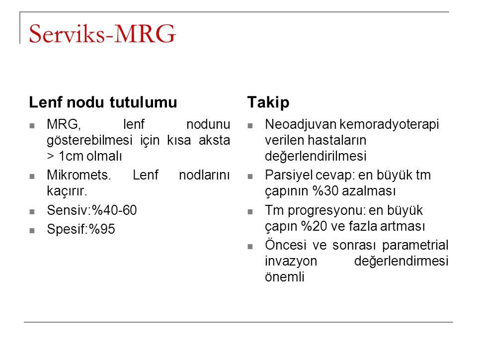 Serviks-MRG Lenf nodu tutulumu Takip