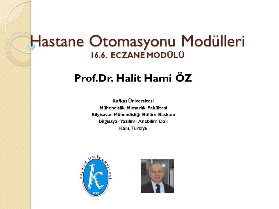 Hastane Otomasyonu Modülleri 16.6. ECZANE MODÜLÜ