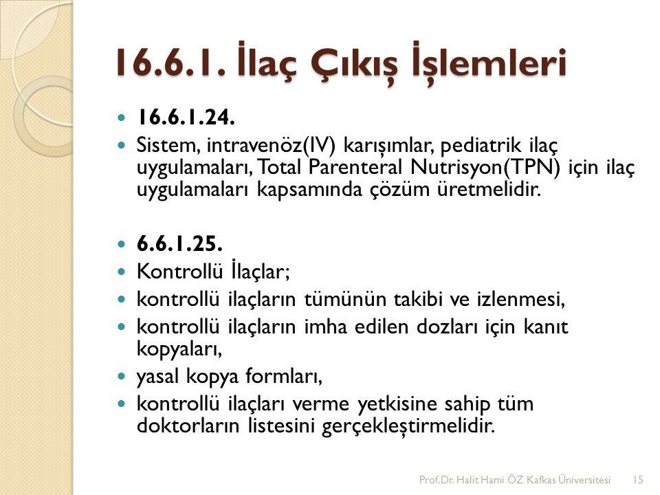 16.6.1. İlaç Çıkış İşlemleri 16.6.1.24.