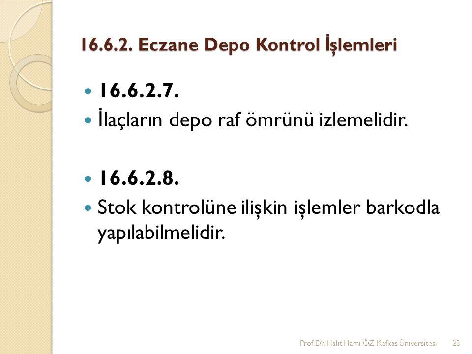 16.6.2. Eczane Depo Kontrol İşlemleri