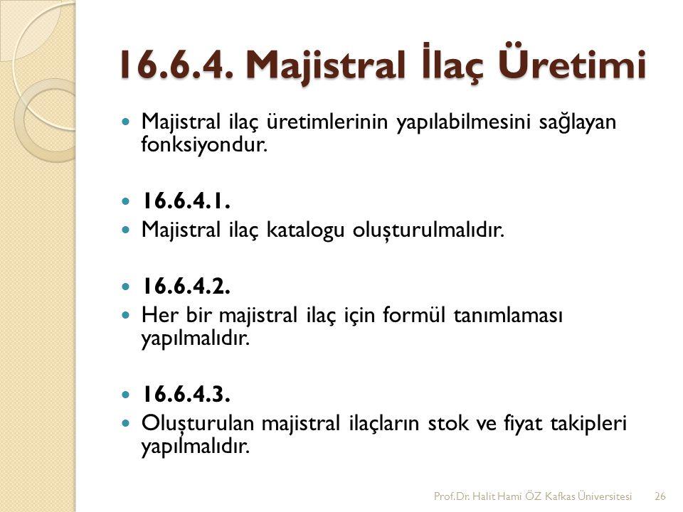 16.6.4. Majistral İlaç Üretimi